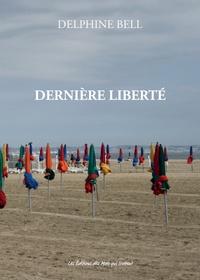 Delphine Bell - Dernière liberté.