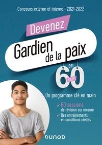 Delphine Belleney et Frédéric Rosard - Devenez Gardien de la paix en 60 jours - Concours externe et interne - 2021-2022.