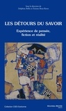 Delphine Bellis et Etienne Brun-Rovet - Les détours du savoir - Expérience de pensée, fiction et réalité.