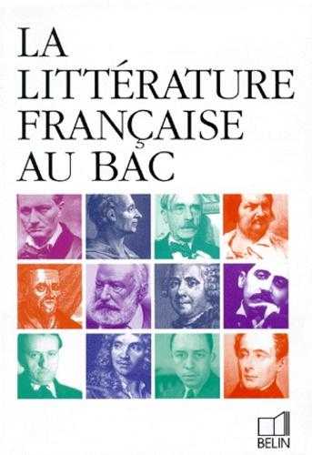 Delphine Bernard et Agnès Carbonell - La littérature française au bac.