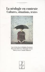 Delphine Bernhard et Maryvonne Boisseau - La néologie en contexte - Cultures, situations, textes.