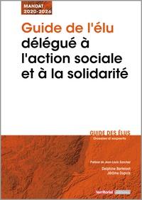 Delphine Berteloot et Jérôme Dupuis - Guide de l'élu délégué à l'action sociale et à la solidarité.