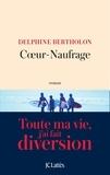 Delphine Bertholon - Coeur-Naufrage.