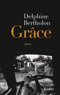 Delphine Bertholon - Grâce.