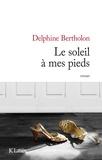 Delphine Bertholon - Le soleil à mes pieds.