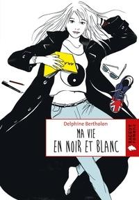 Delphine Bertholon - Ma vie en noir et blanc.