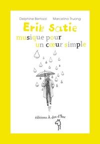 Delphine Bertozzi et Marcelino Truong - Erik Satie - Musique pour un coeur simple.