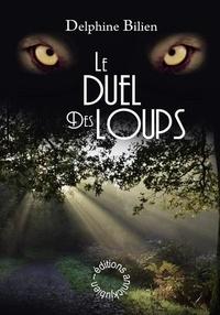 Delphine Bilien - Le duel des loups.