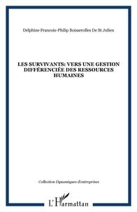 Delphine Boisserolles de Saint Julien - Les survivants : Vers une gestion différenciée des ressources humaines.