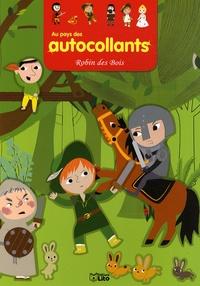 Delphine Bolin et Olivia Cosneau - Au pays des autocollants : Robin des bois.