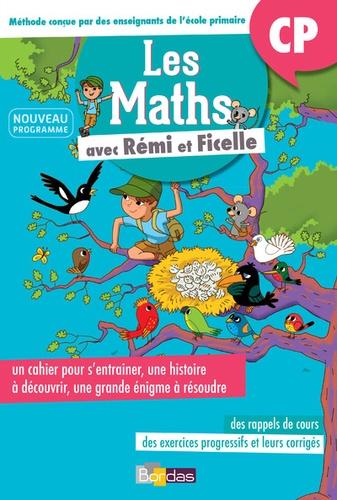 Les maths avec Rémi et Ficelle CP. Cahier d'activités  Edition 2017