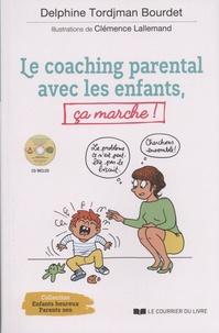 Delphine Bourdet - Le coaching parental avec les enfants, ça marche !. 1 CD audio MP3