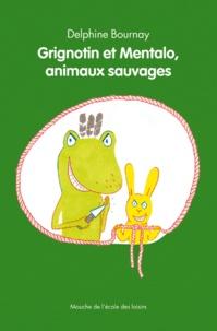 Delphine Bournay - Grignotin et Mentalo, animaux sauvages.