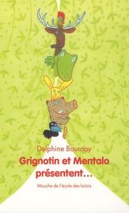 Delphine Bournay - Grignotin et Mentalo présentent....