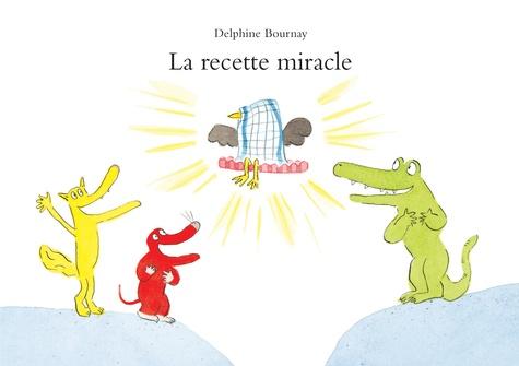 Delphine Bournay - La recette miracle.