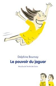 Delphine Bournay - Le pouvoir du jaguar.