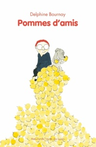Delphine Bournay - Pommes d'amis.