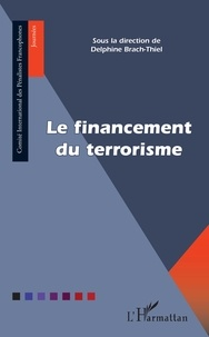 Delphine Brach-Thiel - Le financement du terrorisme.