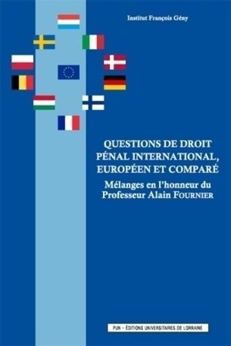 Delphine Brach-Thiel et François Fourment - Questions de droit pénal international, européen et comparé - Mélanges en l'honneur du Professeur Alain Fournier.