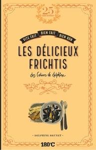 Delphine Brunet - Les délicieux frichtis des cahiers de Delphine.