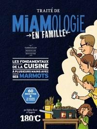 Delphine Brunet - Traité de miamologie en famille.