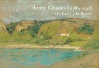 Delphine Cano - Henry Grosjean (1864-1948) - De Paris à la Bresse.