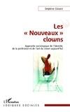 """Delphine Cézard - Les """"nouveaux"""" clowns - Approche sociologique de l'identité, de la profession et de l'art du clown aujourd'hui."""