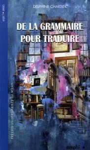 Delphine Chartier - De la grammaire pour traduire.