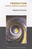 Delphine Chartier - Traduction, histoire, théories, pratiques.