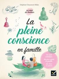 Delphine Chaumont Aïdan - La pleine conscience en famille.