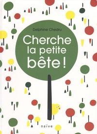 Cherche la petite bête ! - Delphine Chedru pdf epub