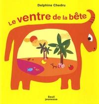 Delphine Chedru - Le ventre de la bête.