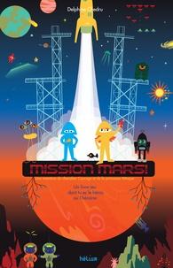 Delphine Chedru - Mission Mars ! - Un livre-jeu dont tu es le héros ou l'héroïne.