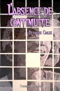Delphine Ciolek - L'absence de continuité.