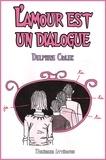Delphine Ciolek - L'amour est un dialogue.