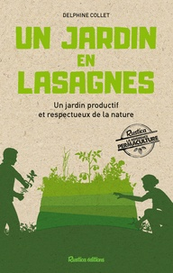 Delphine Collet - Un jardin en lasagnes - Un jardin productif et respectueux de la nature.