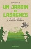 Delphine Collet et Iwona Seris - Un jardin en lasagnes - Un jardin productif et respectueux de la nature.