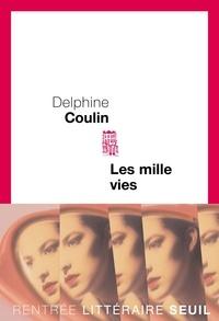 Delphine Coulin - Les mille-vies.