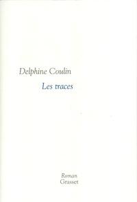Delphine Coulin - Les traces.