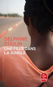 Delphine Coulin - Une fille dans la jungle.