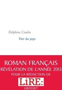 Delphine Coulin - Voir du pays - Roman - Collection littéraire dirigée par Martine Saada.