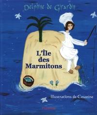 Delphine de Girardin - L'ile des marmitons.