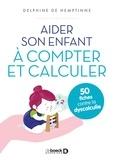 Delphine de Hemptinne - Aider son enfant à compter et calculer - 50 fiches contre la dyscalculie.