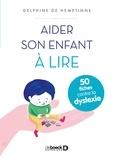 Delphine de Hemptinne - Aider son enfant à lire - 50 fiches contre la dyslexie.