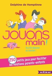 Delphine de Hemptinne - Jouons malin - Du p'tit-déjeuner au coucher !.
