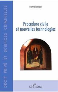 Delphine de Lorgeril - Procédure civile et nouvelles technologies.