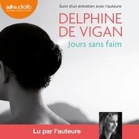 Delphine de Vigan - Jours sans faim - Suivi d'un entretien avec l'auteur.