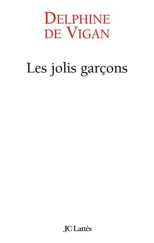 Les jolis garçons - Delphine de Vigan - Format ePub - 9782709631792 - 6,49 €