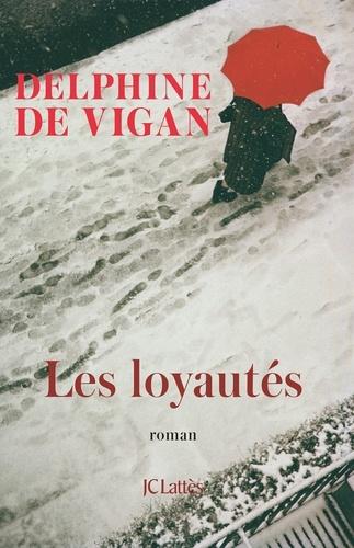 Les Loyautés - Delphine de Vigan - Format ePub - 9782709661249 - 11,99 €