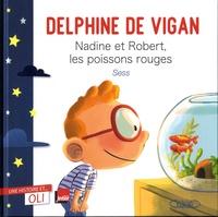 Nadine et Robert, les poissons rouges - Delphine de Vigan |